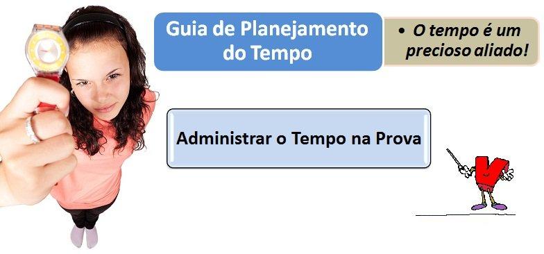 Planejamento Estratégico do Tempo - Administrar o Tempo na Prova enem vestibular