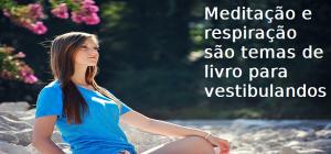artigo Meditação e respiração são temas de livro para vestibulandos