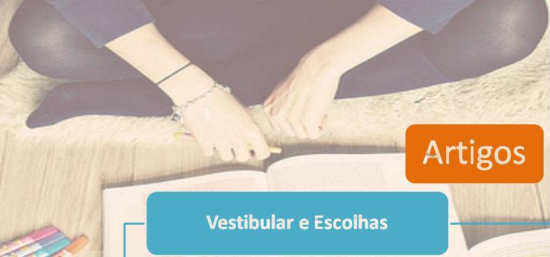 Artigo Vestibular e Escolhas - Fórum Informativo enem