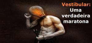 Artigo Vestibular: Uma verdadeira maratona