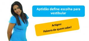 Aptidao define escolha para vestibular