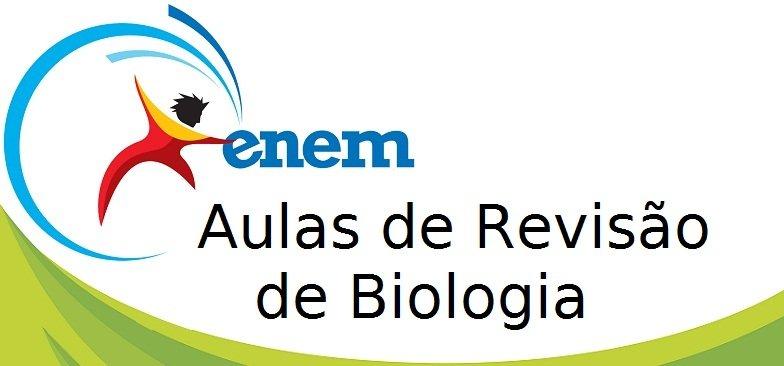 Revisão Para O I Simulado Enem: Aulas De Revisão De Biologia Para O Enem