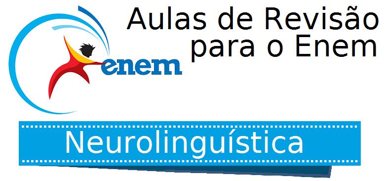 Aulas de Revisão de Neurolinguística para o Enem do Vestibular1