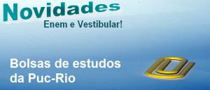 Bolsas de estudos da Puc-Rio em Vestibular1