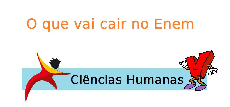 Ciências Humanas - O que vai cair no Enem, vestibular