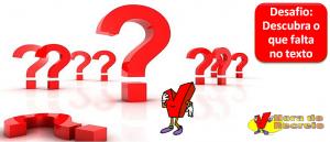 Desafio: Descubra o que falta no texto por Vestibular1