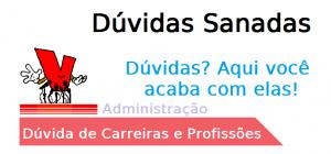 Dúvida de Carreiras Administração de Empresas, profissão