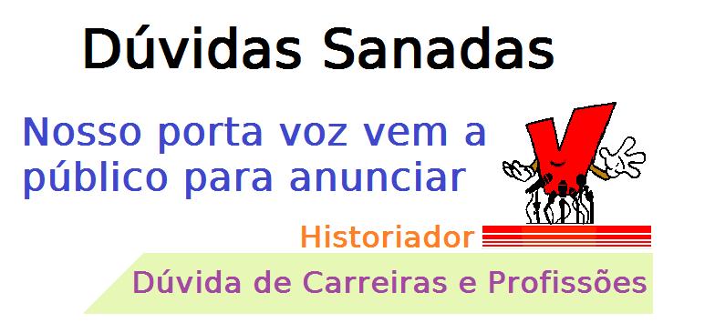 Dúvida de Carreiras sobre Historiador, profissão, história