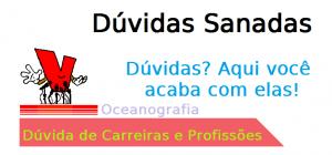 Dúvida Carreiras em Oceanografia, Oceanógrafos
