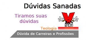Dúvida de Carreiras Teologia,profissões.
