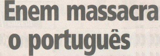 Perolas do Enem, A Prova do Enem Massacra o português