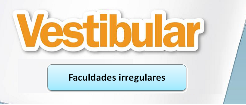 Faculdades Irregulares no Vestibular1