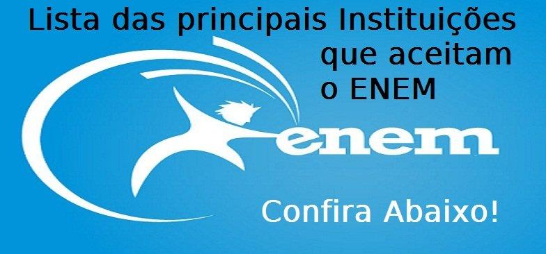 Lista das principais Instituições que aceita o ENEM