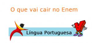 Língua Portuguesa, O que vai cair no Enem, vestibular