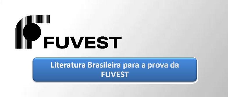 Literatura Brasileira para a prova da FUVEST com vestibular1