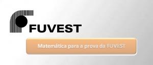 Matemática para a prova da FUVEST com Vestibular1