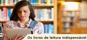 Os livros de leitura indispensável, vestibular