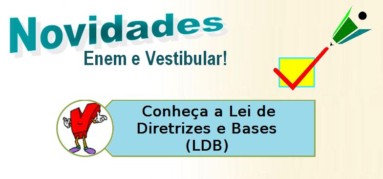 Conheça a Lei de Diretrizes e Bases (LDB), vestibular