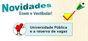Universidade Pública e a reserva de vagas, vestibular