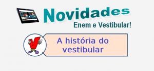 A história do vestibular, vestibulares
