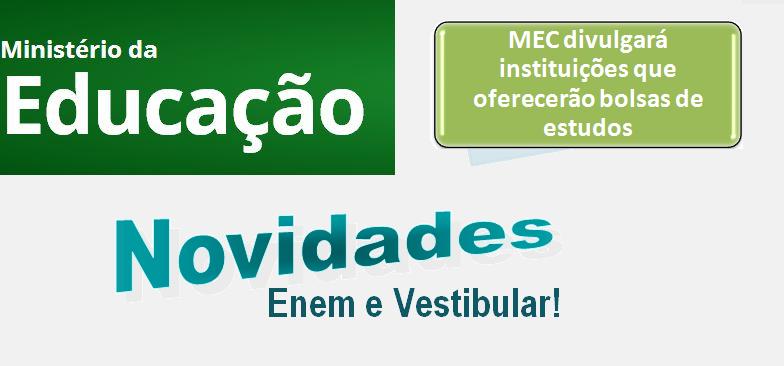 MEC divulgará instituições que oferecerão bolsas de estudos para vestibular