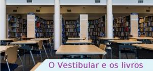 O Vestibular e os livros, vestibulares