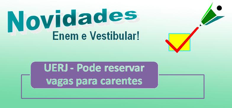 UERJ - Pode reservar vagas para carentes no vestibular