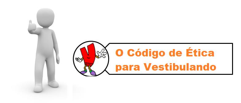 O Código de Ética para Vestibulando por Vestibular1