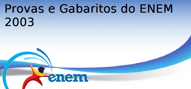Provas e Gabaritos do ENEM 2003, Vestibular1