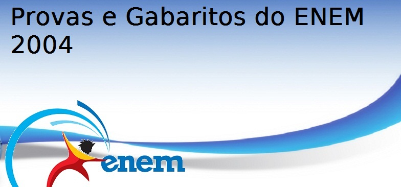 Provas e Gabaritos do ENEM 2004, Vestibular1