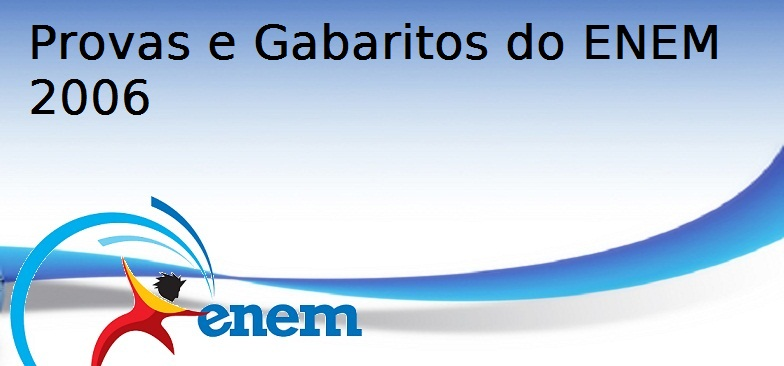 Provas e Gabaritos do ENEM 2006, Vestibular1