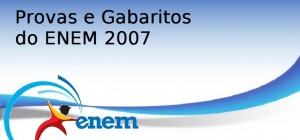 Provas e Gabaritos do ENEM 2007, Vestibular1