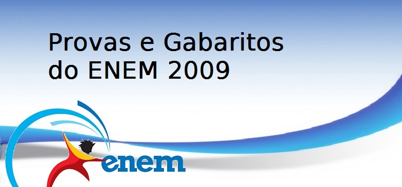 Provas e Gabaritos do ENEM 2009, Vestibular1