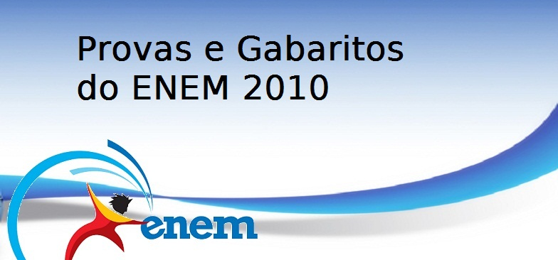 Provas e Gabaritos do ENEM 2010, Vestibular1