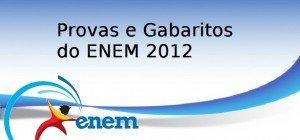 Provas e Gabaritos do ENEM 2012 - 1o. Dia, 2o. Dia, Vestibular1