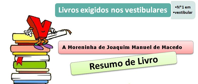 resumo livro A Moreninha de Joaquim Manuel de Macedo, vestibular