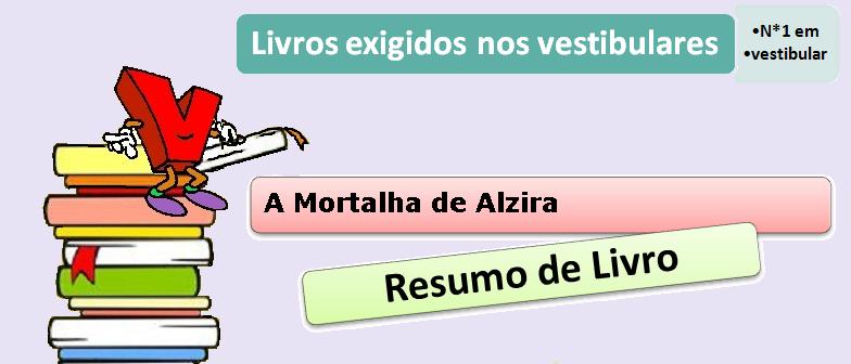 resumo livro A Mortalha de Alzira de Aluísio de Azevedo, vestibular