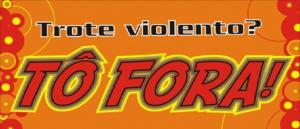 Trote Violento? Tô Fora! por Vestibular1
