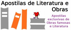 Apostilas de Literatura e Obras, assuntos selecionados