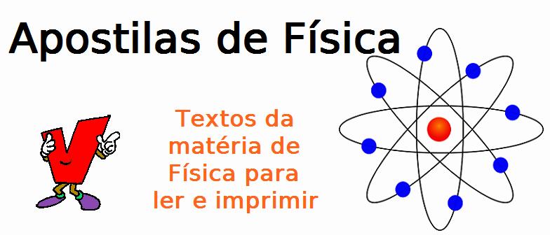 Apostilas de Física, assuntos selecionados, revisão