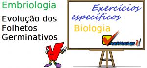 Embriologia - Evolução dos Folhetos Germinativos exercícios específicos enem vestibulares