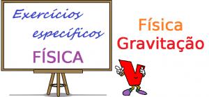 Física - Gravitação exercícios específicos enem vestibular