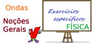 Física - Ondas - Noções Gerais exercícios específicos vestibular enem