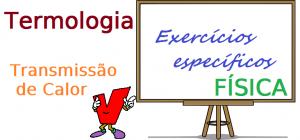 Física - Termologia Transmissão de Calor exercícios específicos vestibular enem