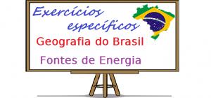 Geografia do Brasil - Fontes de Energia exercícios específicos vestibular enem