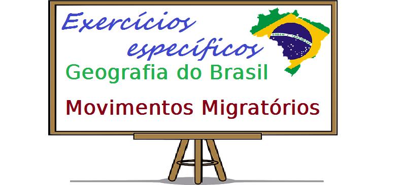Geografia do Brasil Movimentos Migratórios exercícios específicos vestibulares enem