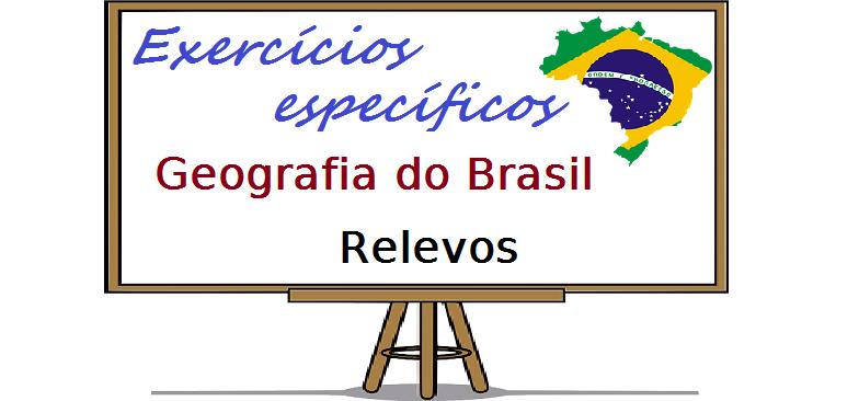 Geografia do Brasil - Relevos exercícios específicos enem vestibulares