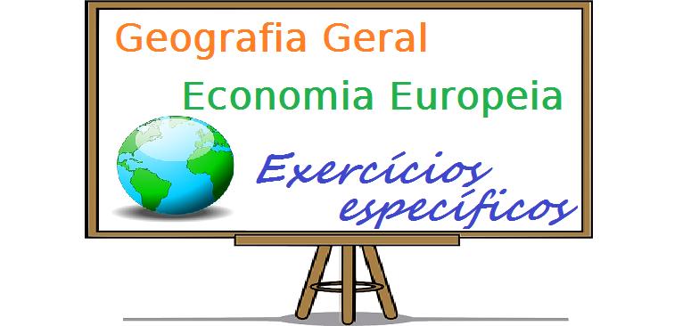Geografia Geral Organização Europeia exercícios específicos enem vestibulares