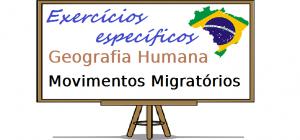 Geografia Humana Movimentos Migratórios exercícios específicos enem vestibulares