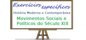 História - Movimentos Sociais e Políticos do Século XIX enem vestibular